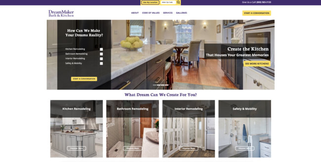 A screenshot of the consumer website has photos of kitchens and bathrooms in sections titled, from clockwise from top left: How Can We Make Your Dreams Reality?, Create the Kitchen That Houses Your Greatest Memories, Safety & Mobility, Interior Remodeling, Bathroom Remodeling and Kitchen Remodeling.